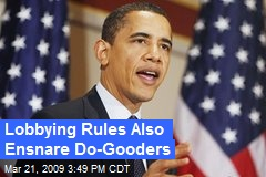 Lobbying Rules Also Ensnare Do-Gooders