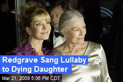 Redgrave Sang Lullaby to Dying Daughter