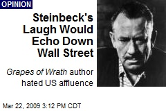 Steinbeck's Laugh Would Echo Down Wall Street
