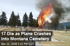 17 Die as Plane Crashes Into Montana Cemetery