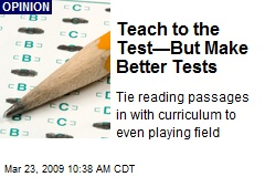 Teach to the Test—But Make Better Tests