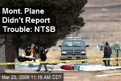 Mont. Plane Didn't Report Trouble: NTSB