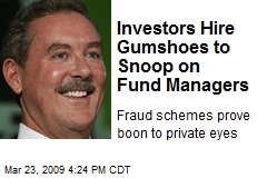 Investors Hire Gumshoes to Snoop on Fund Managers