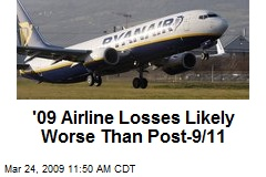'09 Airline Losses Likely Worse Than Post-9/11