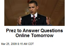 Prez to Answer Questions Online Tomorrow