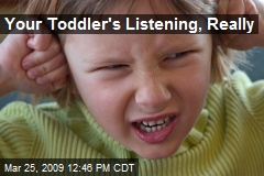 Your Toddler's Listening, Really