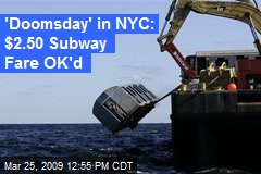 'Doomsday' in NYC: $2.50 Subway Fare OK'd