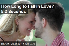How Long to Fall in Love? 8.2 Seconds