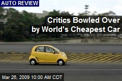 Critics Bowled Over by World's Cheapest Car