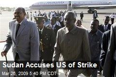Sudan Accuses US of Strike