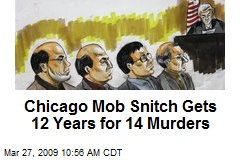 Chicago Mob Snitch Gets 12 Years for 14 Murders