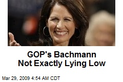 GOP's Bachmann Not Exactly Lying Low