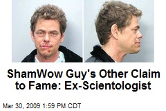 ShamWow Guy's Other Claim to Fame: Ex-Scientologist