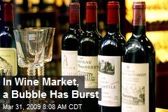 In Wine Market, a Bubble Has Burst