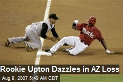 Rookie Upton Dazzles in AZ Loss