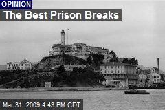 The Best Prison Breaks