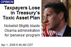 Taxpayers Lose in Treasury's Toxic Asset Plan