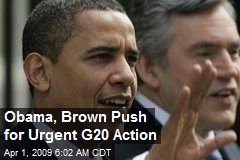 Obama, Brown Push for Urgent G20 Action