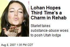 Lohan Hopes Third Time's a Charm in Rehab