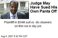 Judge May Have Sued His Own Pants Off