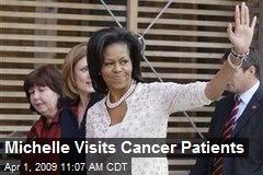 Michelle Visits Cancer Patients