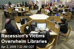 Recession's Victims Overwhelm Libraries