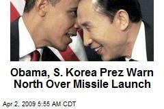 Obama, S. Korea Prez Warn North Over Missile Launch