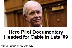 Hero Pilot Documentary Headed for Cable in Late '09