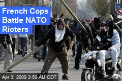 French Cops Battle NATO Rioters