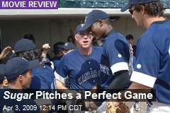 Sugar Pitches a Perfect Game