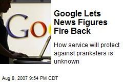Google Lets News Figures Fire Back