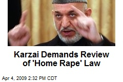 Karzai Demands Review of 'Home Rape' Law