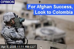 For Afghan Success, Look to Colombia