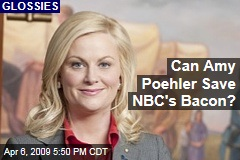 Can Amy Poehler Save NBC's Bacon?