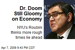 Dr. Doom Still Gloomy on Economy