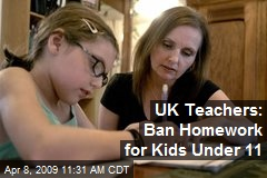 UK Teachers: Ban Homework for Kids Under 11
