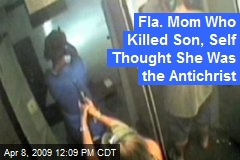 Fla. Mom Who Killed Son, Self Thought She Was the Antichrist