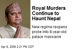 Royal Murders Continue to Haunt Nepal