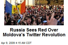 Russia Sees Red Over Moldova's Twitter Revolution