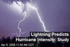 Lightning Predicts Hurricane Intensity: Study