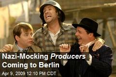 Nazi-Mocking Producers Coming to Berlin