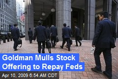 Goldman Mulls Stock Offering to Repay Feds