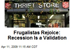Frugalistas Rejoice: Recession Is a Validation