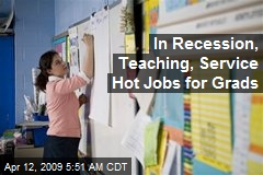 In Recession, Teaching, Service Hot Jobs for Grads