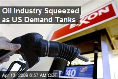 Oil Industry Squeezed as US Demand Tanks
