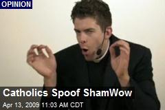 Catholics Spoof ShamWow