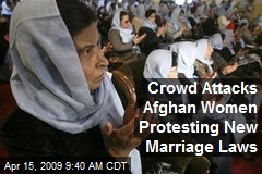 Crowd Attacks Afghan Women Protesting New Marriage Laws