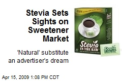 Stevia Sets Sights on Sweetener Market