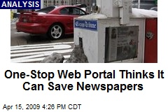 One-Stop Web Portal Thinks It Can Save Newspapers