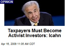 Taxpayers Must Become Activist Investors: Icahn